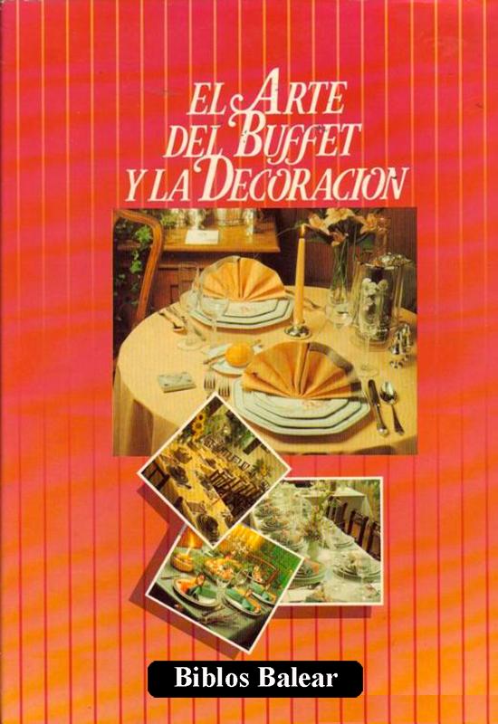 """Libro de cocina """"El Arte del Buffet y la Decoración"""" Bilos Balear - Cooking Books"""