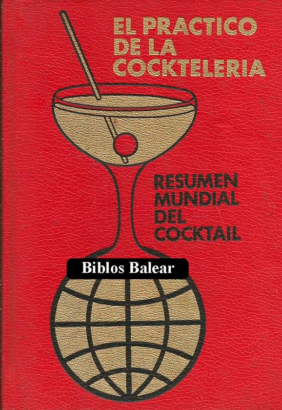 """Libro de cocina """"El Práctico de la Cocktelería"""" Biblos Balear"""
