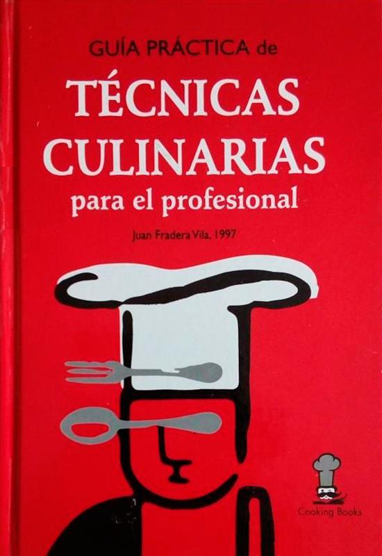 """Libro de cocina """"Guía práctica de TÉCNICAS CULINARIAS"""" Joan Fradera - Cooking Books"""