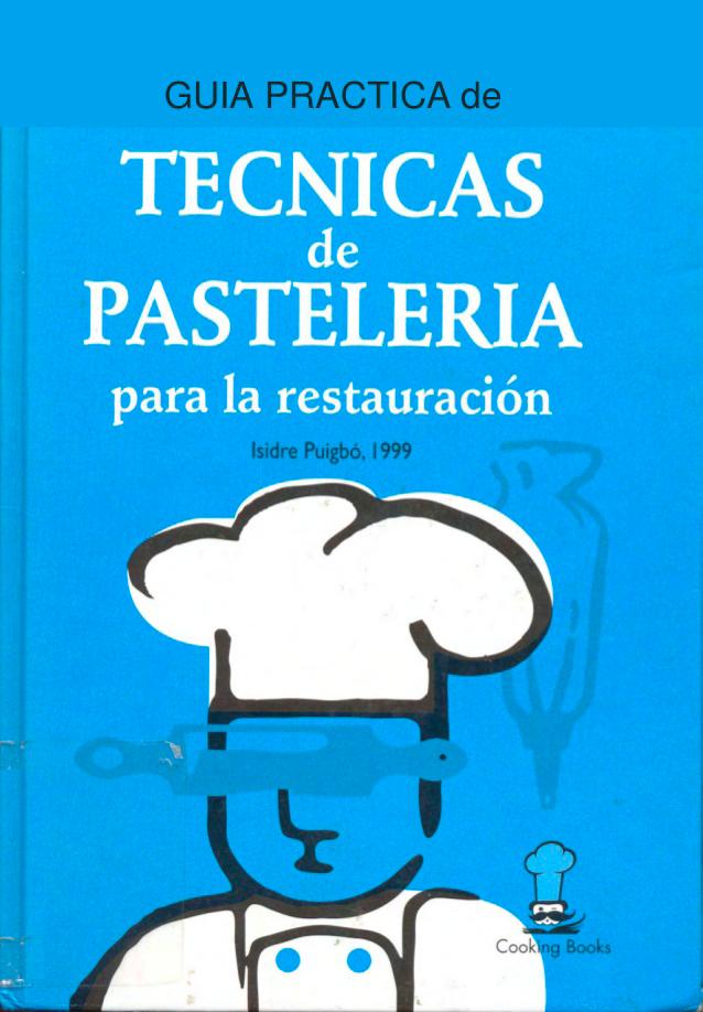 """Libro de cocina """"TÉCNICAS DE PASTELERÍA en restauración"""" Isodre Puigbó - Cooking Books"""