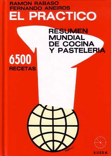 """Libro de cocina """"El Práctico 6500 Recetas"""" - Rabasó y Aneiros - RUEDA & Cooking Books"""